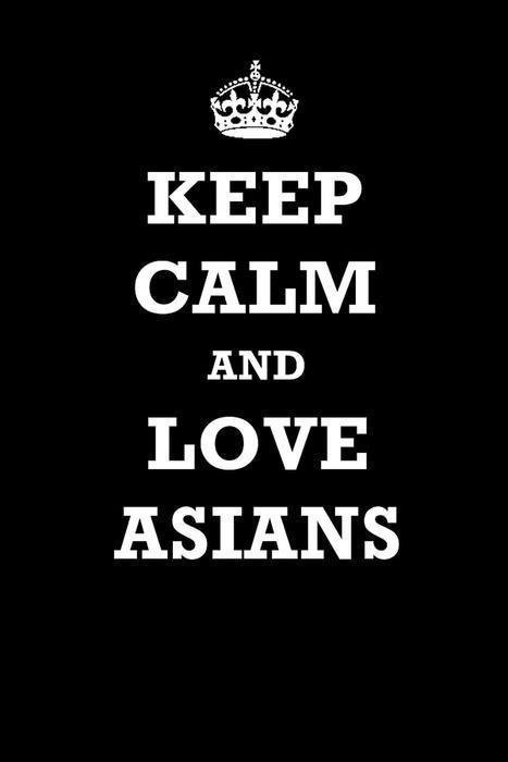 Keep Calm And Love Asians