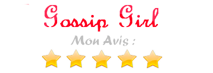 Gossip Girl, la série ! ♥