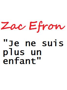 """Zac extrai d'une interview pour le magazine français """"Gala"""""""