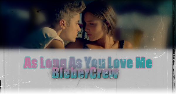 AS LONG AS YOU LOVE ME - LE CLIP !
