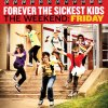 Forever The Sickest Kids - The WeekEnd Friday / She Likes (2010)