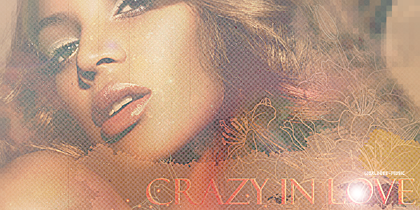 !............................____CRAZY IN LOVE____............................!