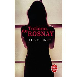 Le voisin - Tatiana de Rosnay - 8/10 (attention spoilers !)