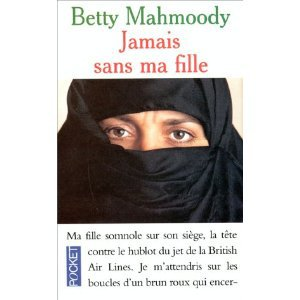 Jamais sans ma fille - Betty Mahmoudy - 9/10