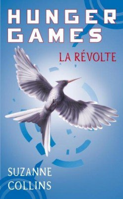 Hunger Games - La révolte - S.Collins - 6/10