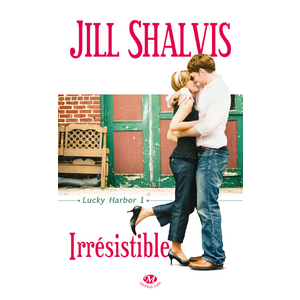 Lucky Harbor  tome : Irrésistible - Jill Shalvis - 7/10