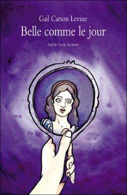 Belle comme le jour - G. Carson Levine - 6/10