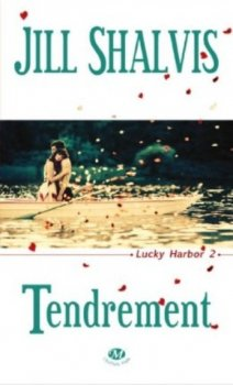 Tendrement - Lucky Harbor, tome 2 - 7/10 - J. Shelvis