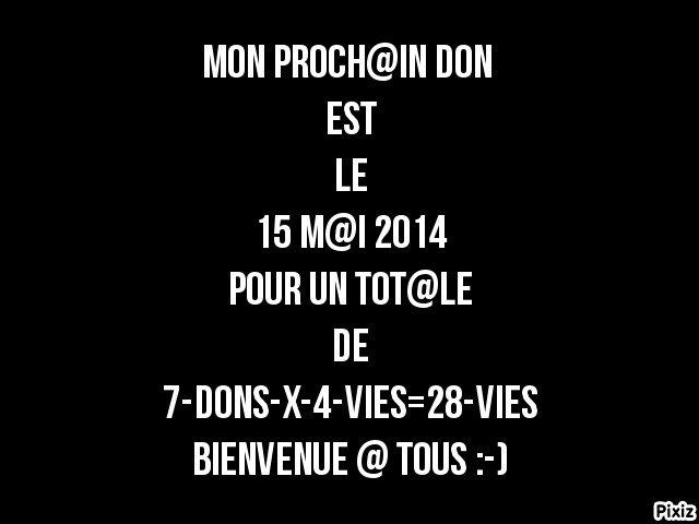MON PROCH@IN DON DE S@NG  EST LE 15 M@I 2014 POUR L@ TOUTE PREMIÈRE FOIS  IL ONT MI L@ D@TTE 2-MOIS + T@RD