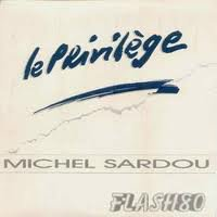 Le Privilège - Michel Sardou  (1990)