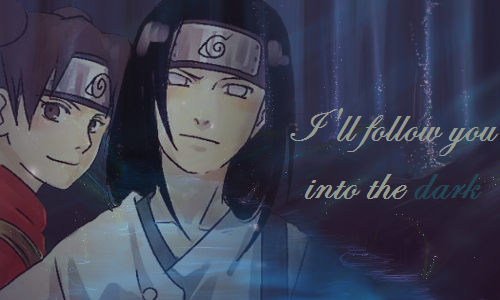 Feuille à One Shot : I'll follow you into the dark. - Naruto.