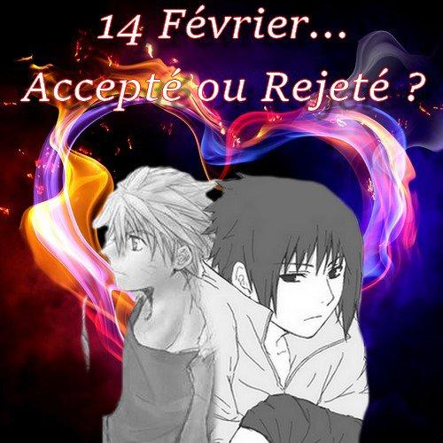 Feuille à One Shot : 14 février... Accepté ou rejeté ? - Naruto.