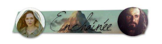 Feuille à Fanfiction : Enchaînée. - The Hobbit.