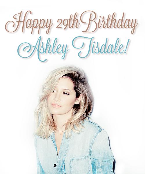 #HappyBirthdayAshleyTisdale