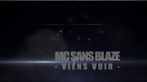 MC SANS BLAZE - VIENS VOIR