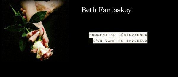 Comment se débarrasser d'un vampire amoureux (Beth Fantaskey)