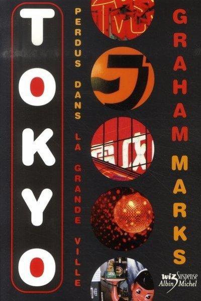 Tokyo : perdus dans la grande ville (Graham Marks)