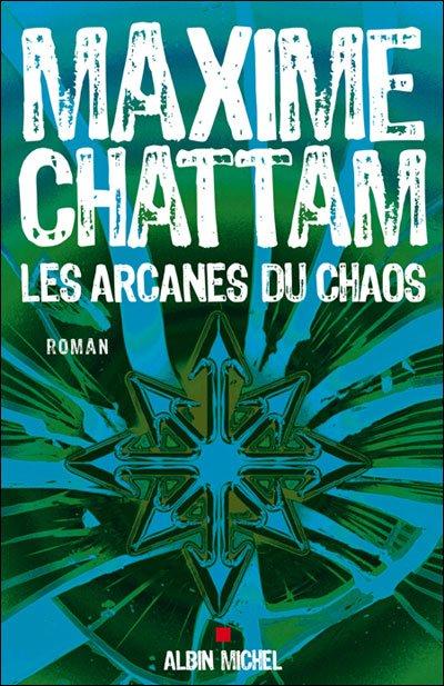 Les arcanes du chaos (Maxime Chattam)