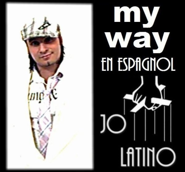 Jo latino Chante My Way En Espagnol