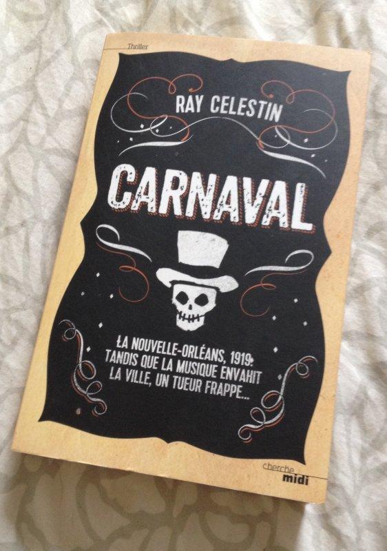 Chronique : Carnaval de Ray Celestin (Réécrite)