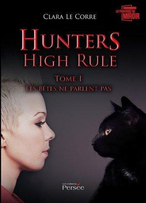 Chronique : Hunters High Rule, les bêtes ne parlent pas - tome 1