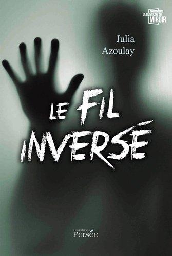 Chronique du Fil Inversé de Julia Azoulay