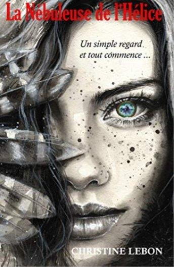 Chronique de La Nébuleuse de l'Hélice de Christine Lebon