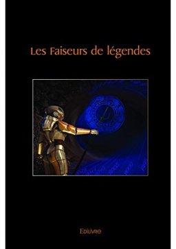 Chronique des Faiseurs de Légende de Christian Michel