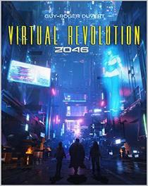 "Chronique de ""Virtual Revolution 2046"" de Guy-Roger Duvert"