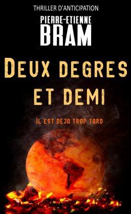 Chronique de Deux Degrés et Demi de Pierre-Étienne Bram