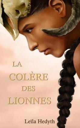 Chronique de La Colère des Lionnes de Leïla Hedyth