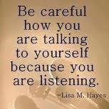 Self-talk is powerful