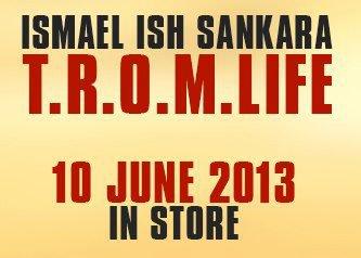 """Sortie de TROMLIFE d' Ismael """"ISH"""" Sankara, le 10 Juin"""