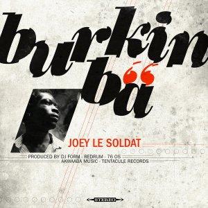 Joey, le Soldat au pas cadencé Nouvel album, Burkin Bâ