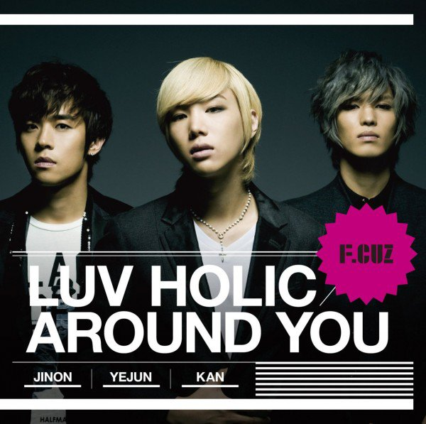 F.CUZ - Around You // LUV HOLIC [Japan 2nd Single]