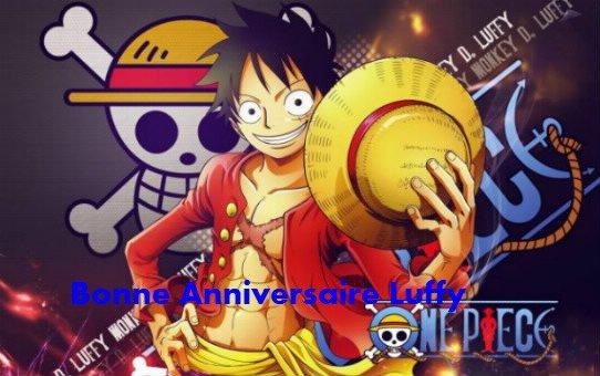 aujourd'hui anniversaire de Luffy