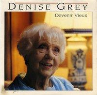 DENISE GREY / DENISE GREY - Devenir Vieux ( VOGUE ) 102283  1988 (2014)