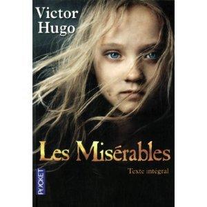 Les miserable de Victor Hugo (prenez le temps de le lire!)