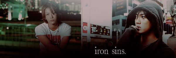 iron sins.