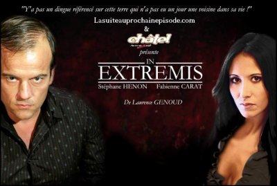 LE 1er EPISODE d' IN EXTREMIS est en ligne !!!