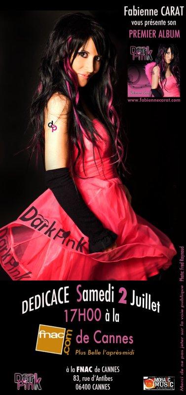 DEDICACE à la FNAC de CANNES Samedi 2 juillet à 17h00 / SORTIE de l'album DARKPINK
