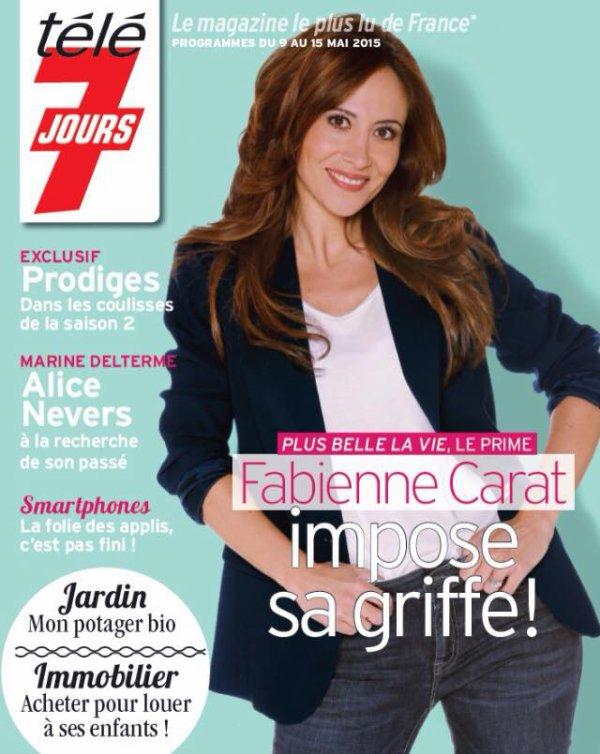 Fabienne Carat - Télé7JOURS - en KIOSQUE du 9 au 15 mai 2015