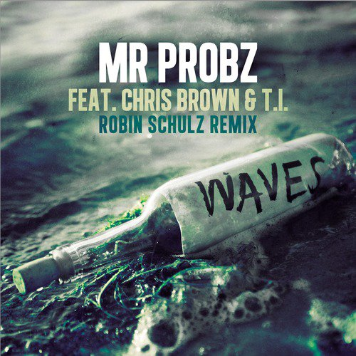 Mr Probz / Waves (Ft Chris Brown & T.I) (Remix) (2014)