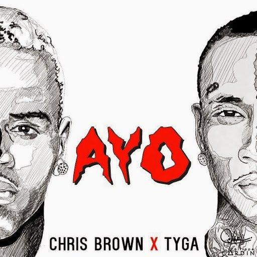 Chris Brown & Tyga / Ayo (2015)
