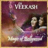 DJ Veekash - Mixtapes Magics of Bollywood