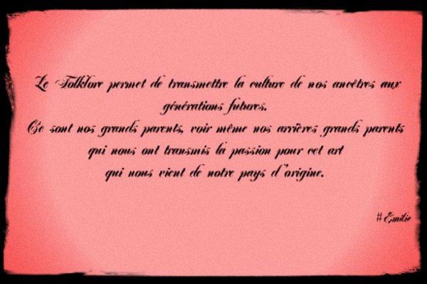 Le Folklore c'est bien plus qu'une passion .. c'est une manière de vivre ! .. Viva o folclore ! :-)