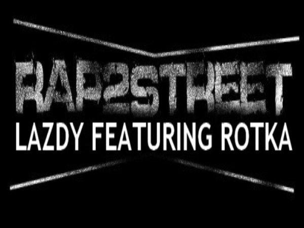 Lazdy & Rotka  - Rap De Street ! (2010)