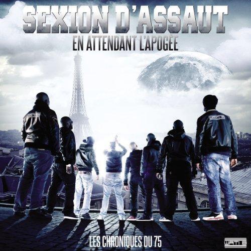 Sexion d'Assaut - Les Chroniques du 75 : En attendant L'Apogée