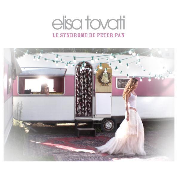 Elisa Tovati - Le Syndrome de Peter Pan