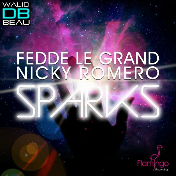 Fedde Le Grand and Nicky Romero Ft. Matthew Koma / Sparks (Original Vocal Mix) (2013)